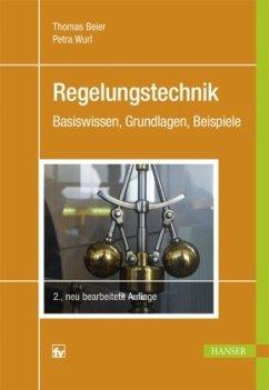 Regelungstechnik - Beier, Thomas; Wurl, Petra