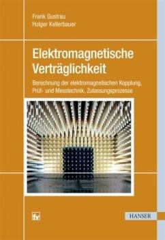 Elektromagnetische Verträglichkeit - Gustrau, Frank;Kellerbauer, Holger
