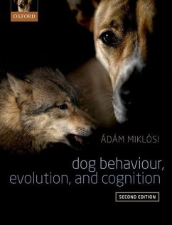 Dog Behaviour, Evolution, and Cognition - Miklosi, Adam (Head of Department, Department of Ethology, Eoetvoes