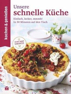 Kochen & Genießen Unsere schnelle Küche - Kochen & Genießen