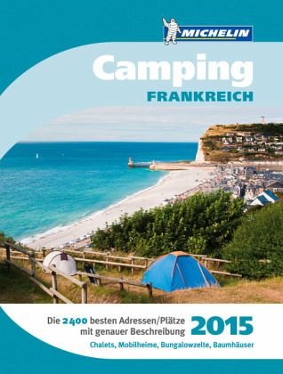 michelin camping frankreich 2015 buch. Black Bedroom Furniture Sets. Home Design Ideas