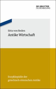 Antike Wirtschaft - Reden, Sitta von