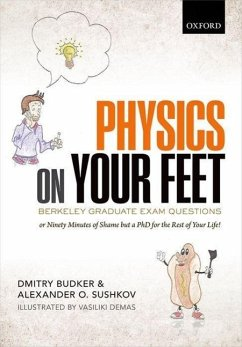 Physics on Your Feet: Berkeley Graduate Exam Questions - Budker, Dmitry (Professor of Physics, Professor of Physics, University of California at Berkeley, USA, and the Johannes Gutenberg University at Mainz, Germany); Sushkov, Alexander O. (Post-Doctoral Fellow, Post-Doctoral Fellow, Department of Physics and Department of Chemistry and Chemical Biology, Harvard University, USA); Demas, Vasiliki