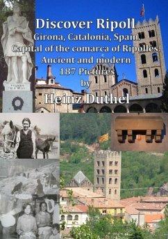 Discover Ripoll, Girona, Catalonia, Spain. (eBook, ePUB)