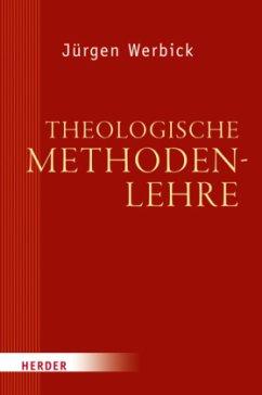 Theologische Methodenlehre - Werbick, Jürgen