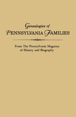 Genealogies of Pennsylvania Families. From The Pennsylvania Magazine of History and Biography