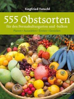 555 Obstsorten für den Permakulturgarten und -b...