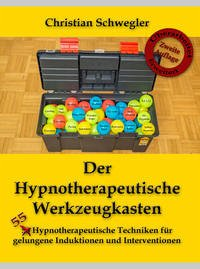 Der Hypnotherapeutische Werkzeugkasten - Schwegler, Christian