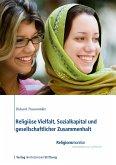 Religiöse Vielfalt, Sozialkapital und gesellschaftlicher Zusammenhalt (eBook, ePUB)