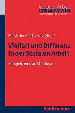 Vielfalt und Differenz in der Sozialen Arbeit (eBook, ePUB)