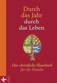 Durch das Jahr - durch das Leben (Mängelexemplar) - Neysters, Peter; Schmitt, Karl Heinz