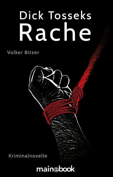 Dick Tosseks Rache (eBook, ePUB) - Bitzer, Volker
