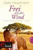Kayas Pferdeabenteuer in Afrika / Frei wie der Wind Bd.2 (eBook, ePUB)