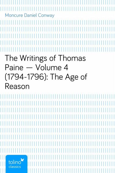 The Writings of Thomas Paine — Volume 4 (1794-1796): The Age of Reason (eBook, ePUB)