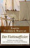 Der Flottenoffizier: Szenen aus dem Leben und Abenteuer von Frank Mildmay (eBook, ePUB)
