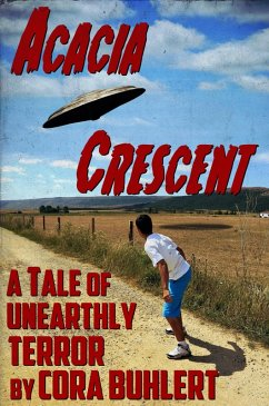 Acacia Crescent (The Day the Saucers Came..., #1) (eBook, ePUB) - Buhlert, Cora