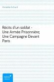 Récits d'un soldat - Une Armée Prisonnière; Une Campagne Devant Paris (eBook, ePUB)