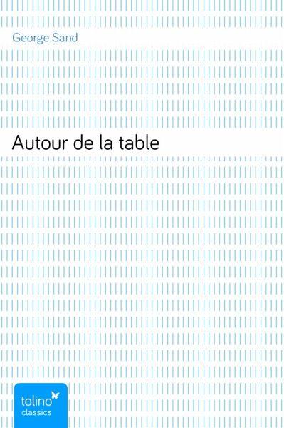 Autour de la table ebook epub von george sand - Autour de la table ...