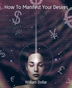 How To Manifest Your Desires (eBook, ePUB)