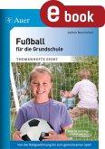 Fußball für die Grundschule (eBook, PDF)