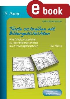 Texte schreiben mit Bildergeschichten 1.-2. Klasse (eBook, PDF) - Beurenmeister, Corina