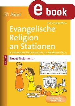 Ev. Religion an Stationen Spezial Neues Testament (eBook, PDF) - Worm, Heinz-Lothar