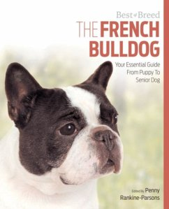 The French Bulldog: Your Essential Guide from Puppy to Senior Dog - Rankine-Parsons, Penny