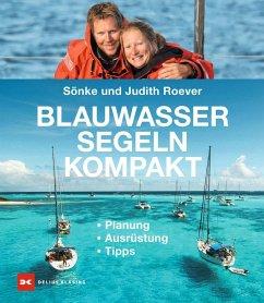 Blauwassersegeln kompakt - Roever, Sönke; Roever, Judith