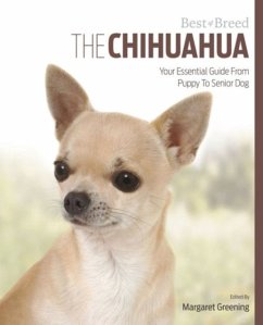 The Chihuahua: Your Essential Guide from Puppy to Senior Dog - Greening, Margaret