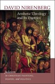 Aesthetic Theology and Its Enemies - Judaism in Christian Painting, Poetry, and Politics