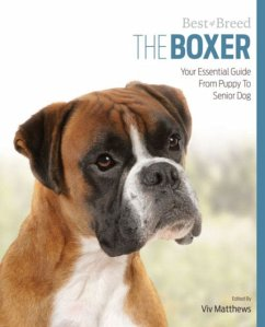 The Boxer: Your Essential Guide from Puppy to Senior Dog - Matthews, Viv