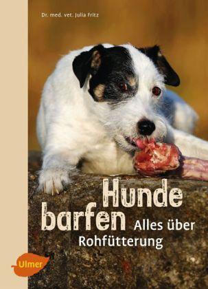 Hunde barfen - Fritz, Julia
