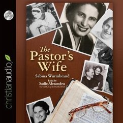 The Pastor's Wife: A Courageous Testimony of Persecution and Imprisonment in Communist Romania - Wurmbrand, Sabina