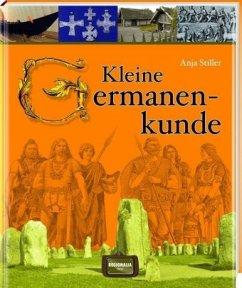 Kleine Germanenkunde - Stiller, Anja