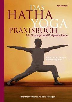 Das Hatha-Yoga Praxisbuch - Anders-Hoepgen, Brahmadev Marcel