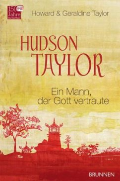 Hudson Taylor - Taylor, Howard; Taylor, Geraldine
