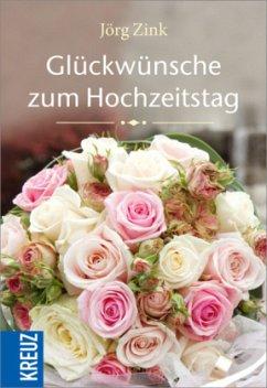 Glückwünsche zum Hochzeitstag - Zink, Jörg