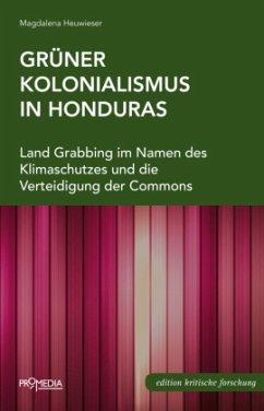 Grüner Kolonialismus in Honduras