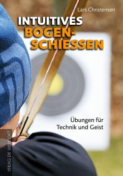 Intuitives Bogenschießen - Christensen, Lars