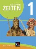 Das waren Zeiten 01 Berlin/Brandenburg. Vom Mittelalter bis 1900. Themen der Geschichte 7/8