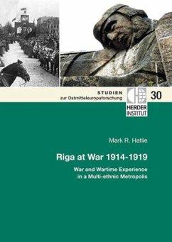 Riga at War 1914-1919 - Hatlie, Mark R.