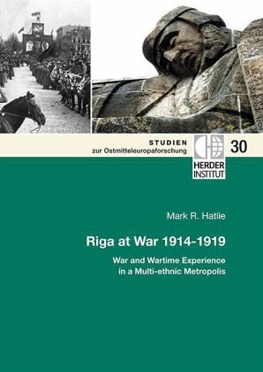 Riga at War 1914-1919 - Hatlie, Mark R.