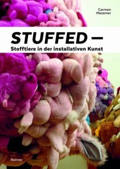 Stuffed - Stofftiere in der installativen Kunst - Messmer, Carmen