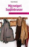 Märzveigerl und Suppenbrunzer (eBook, ePUB)
