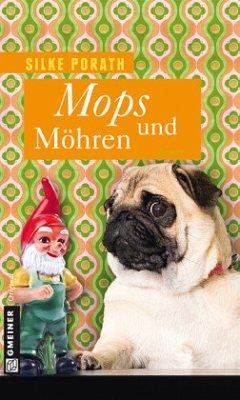 Mops und Möhren (Mängelexemplar) - Porath, Silke
