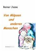 Von Möpsen und anderen Menschen (eBook, ePUB)