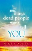 The Top Ten Things Dead People Want to Tell YOU (eBook, ePUB)