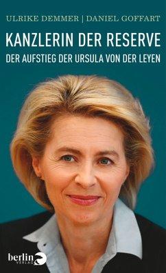 Kanzlerin der Reserve (eBook, ePUB) - Goffart, Daniel; Demmer, Ulrike