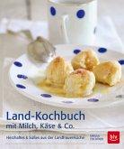 Land-Kochbuch mit Milch, Käse & Co (Mängelexemplar)