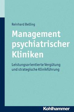 Management psychiatrischer Kliniken (eBook, ePUB) - Belling, Reinhard